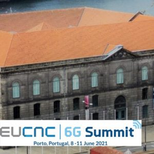 EUCNC - 6G Summit @ Porto, Portugal